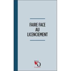 FAIRE FACE AU LICENCIEMENT